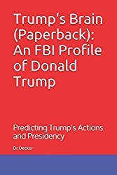 Trump's Brain (Paperback): An FBI Profile of Donald Trump